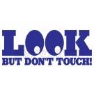lookbutdonttouch